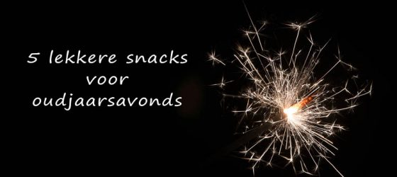 5 lekkere snacks voor oudjaarsavonds