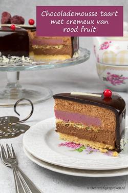 Chocolademousse taart met cremeux van rood fruit - Maak zelf ook deze mooie taart. Ik leg uit hoe je dat het handigst aanpakt. Gaat je lukken!