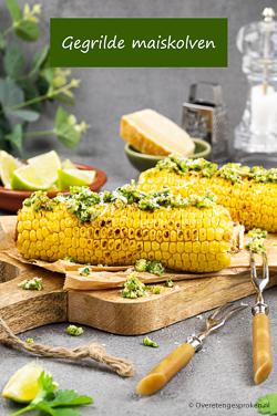Gegrilde maiskolven - Verrassend lekker en licht pittig Mexicaans gerecht. Kan zowel op de bbq als in de grillpan worden gemaakt.