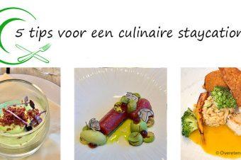 5 tips voor een culinaire staycation